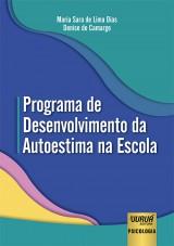 Capa do livro: Programa de Desenvolvimento da Autoestima na Escola, Maria Sara de Lima Dias e Denise de Camargo