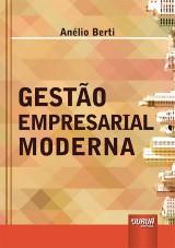 Capa do livro: Gestão Empresarial Moderna, Anélio Berti