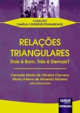 Capa do livro: Relações Triangulares - Dois é Bom, Três é Demais?, Organizadoras: Ceneide Maria de Oliveira Cerveny, Maria Arlene de Almeida Moreira