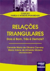 Capa do livro: Relações Triangulares - Dois é Bom, Três é Demais?, Organizadoras: Ceneide Maria de Oliveira Cerveny e Maria Arlene de Almeida Moreira