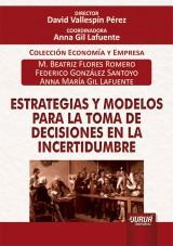 Capa do livro: Estrategias y Modelos para la Toma de Decisiones en la Incertidumbre, M. Beatriz Flores Romero, Federico González Santoyo y Anna María Gil Lafuente