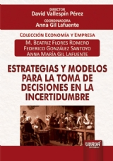 Capa do livro: Estrategias y Modelos para la Toma de Decisiones en la Incertidumbre, M. Beatriz Flores Romero, Federico González Santoyo e Anna María Gil Lafuente