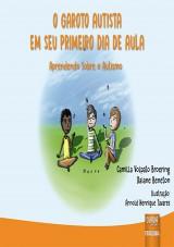 Capa do livro: Garoto Autista em seu Primeiro Dia de Aula, O, Camilla Volpato Broering e Daiane Beneton - Ilustração: Arnold Henrique Tavares