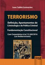 Capa do livro: Terrorismo - Definição, Apontamentos de Criminologia e de Política Criminal, Isaac Sabbá Guimarães