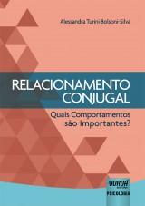 Capa do livro: Relacionamento Conjugal - Quais Comportamentos são Importantes?, Alessandra Turini Bolsoni-Silva