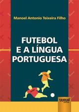 Capa do livro: Futebol e a Língua Portuguesa, Manoel Antonio Teixeira Filho