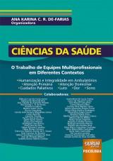 Capa do livro: Ciências da Saúde - O Trabalho de Equipes Multiprofissionais em Diferentes Contextos, Organizadora: Ana Karina C. R. de-Farias