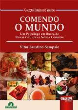 Capa do livro: Comendo o Mundo - Um Psicólogo em Busca de Novas Culturas e Novas Comidas - Coleção Diários de Viagem, Vitor Faustino Sampaio