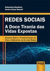 Capa do livro: Redes Sociais - A Doce Tirania das Vidas Expostas, Nehemias Bandeira e Carlos César Ronchi