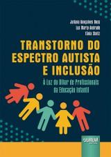 Capa do livro: Transtorno do Espectro Autista e Inclusão, Juliana Gonçalves Buss, Lys Marty Andrade e Tânia Stoltz