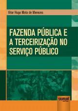 Capa do livro: Fazenda Pública e a Terceirização no Serviço Público, Vitor Hugo Mota de Menezes