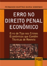 Capa do livro: Erro no Direito Penal Econômico - Erro de Tipo nos Crimes Econômicos que Contêm Técnicas de Reenvio, Fernando Martins Maria Sobrinho