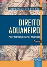 Capa do livro: Direito Aduaneiro - Volume 1, Herbert Cornelio Pieter de Bruyn Júnior