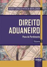 Capa do livro: Direito Aduaneiro - Volume 2 - Pena de Perdimento, Herbert Cornelio Pieter de Bruyn Júnior