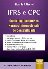 Capa do livro: IFRS e CPC - Como Implementar as Normas Internacionais de Contabilidade, Ricardo R. Maciel