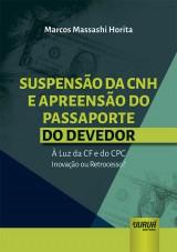 Capa do livro: Suspensão da CNH e Apreensão do Passaporte do Devedor, Marcos Massashi Horita