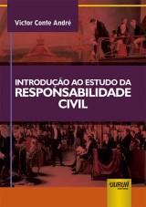 Capa do livro: Introdução ao Estudo da Responsabilidade Civil, Victor Conte André
