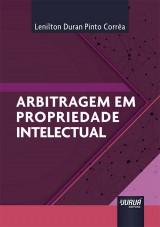 Capa do livro: Arbitragem em Propriedade Intelectual, Lenilton Duran Pinto Corrêa