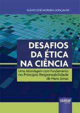 Capa do livro: Desafios da Ética na Ciência, Flávio José Moreira Gonçalves