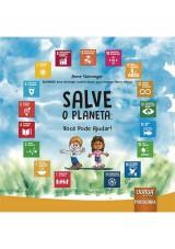 Capa do livro: Salve o Planeta: Você Pode Ajudar!, Anne Steininger - Ilustrações: Anne Steininger, Clayton Rucaly, Lucas Chueire e Márcia D'Haese