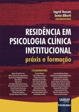 Capa do livro: Residência em Psicologia Clínica Institucional, Organizadoras: Ingrid Vorsatz e Sonia Alberti