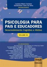 Capa do livro: Psicologia para Pais e Educadores - Volume 01 - Desenvolvimento Cognitivo e Afetivo, Organizadoras: Luciana Maria Caetano e Sandreilane Cano da Silva