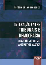 Capa do livro: Interação Entre Tribunais e Democracia, Antônio César Bochenek