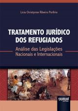 Capa do livro: Tratamento Jurídico dos Refugiados, Lícia Christynne Ribeiro Porfírio