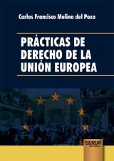 Capa do livro: Prácticas de Derecho de la Unión Europea, Carlos Francisco Molina del Pozo