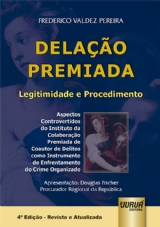 Capa do livro: Delação Premiada - Legitimidade e Procedimento, Frederico Valdez Pereira