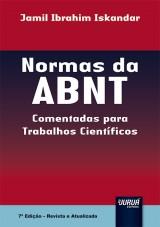 Capa do livro: Normas da ABNT - Comentadas para Trabalhos Científicos - 7ª Edição - Revista e Atualizada, Jamil Ibrahim Iskandar