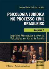 Capa do livro: Psicologia Jurídica no Processo Civil Brasileiro - Volume 1, Denise Maria Perissini da Silva