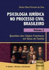 Capa do livro: Psicologia Jurídica no Processo Civil Brasileiro - Volume 2 - Questões dos Litígios Familiares em Varas de Família,
