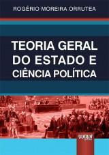 Capa do livro: Teoria Geral do Estado e Ciência Política, Rogério Moreira Orrutea
