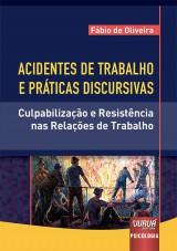 Capa do livro: Acidentes de Trabalho e Práticas Discursivas, Fábio de Oliveira