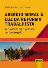 Capa do livro: Assédio Moral à Luz da Reforma Trabalhista, Jeferson Luiz Cattelan