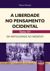 Capa do livro: Liberdade no Pensamento Ocidental, A - Tomo 01, Flávio Pansieri