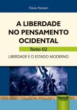 Capa do livro: Liberdade no Pensamento Ocidental, A - Tomo 02, Flávio Pansieri