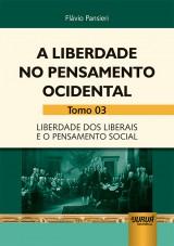 Capa do livro: Liberdade no Pensamento Ocidental, A - Tomo 03, Flávio Pansieri