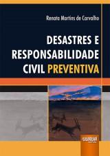 Capa do livro: Desastres e Responsabilidade Civil Preventiva, Renata Martins de Carvalho
