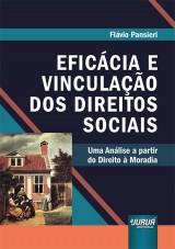 Capa do livro: Eficácia e Vinculação dos Direitos Sociais, Flávio Pansieri