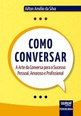 Capa do livro: Como Conversar, Ailton Amélio da Silva