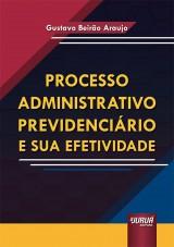 Capa do livro: Processo Administrativo Previdenciário e sua Efetividade, Gustavo Beirão Araujo
