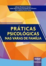 Capa do livro: Práticas Psicológicas nas Varas de Família, Juliane Dominoni Gomes, Isabel Maria Farias Fernandes de Oliveira e Ana Ludmila Freire Costa