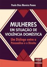Capa do livro: Mulheres em Situação de Violência Doméstica, Paula Dias Moreira Penna