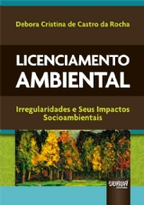 Capa do livro: Licenciamento Ambiental, Debora Cristina de Castro da Rocha