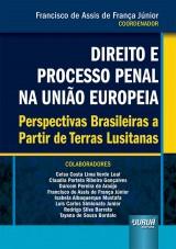 Capa do livro: Direito e Processo Penal na União Europeia, Coordenador: Francisco de Assis de França Júnior