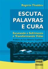 Capa do livro: Escuta, Palavras e Cura - Escutando o Sofrimento e Transformando Vidas, Rogério Thaddeu