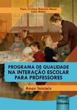 Capa do livro: Programa de Qualidade na Interação Escolar para Professores - Anos Iniciais, Thaís Cristina Gutstein Nazar e Lidia Weber
