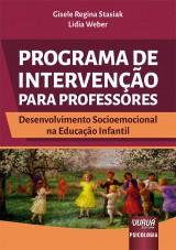Capa do livro: Programa de Intervenção para Professores - Desenvolvimento Socioemocional na Educação Infantil, Gisele Regina Stasiak e Lidia Weber